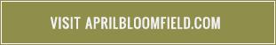 Visit aprilbloomfield.com